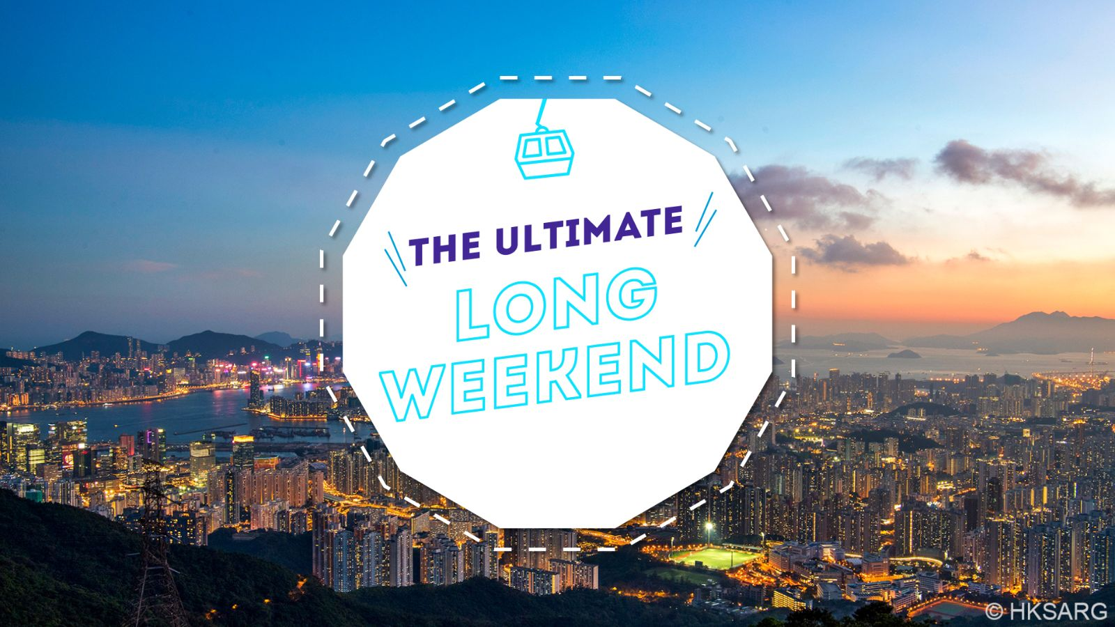 The ultimate long weekend in Hong Kong